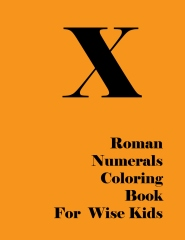 Roman numerals coloring book for wise kids