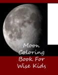 Moon coloring book for wise kids - Front Cover
