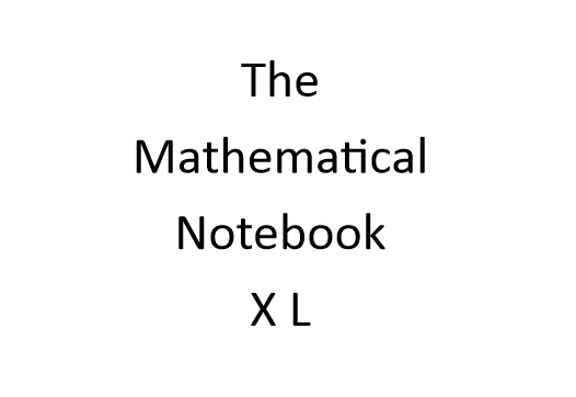 The Mathematical Notebook XL - Edition 1 - a