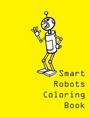 Smart robots coloring book - Edition 1