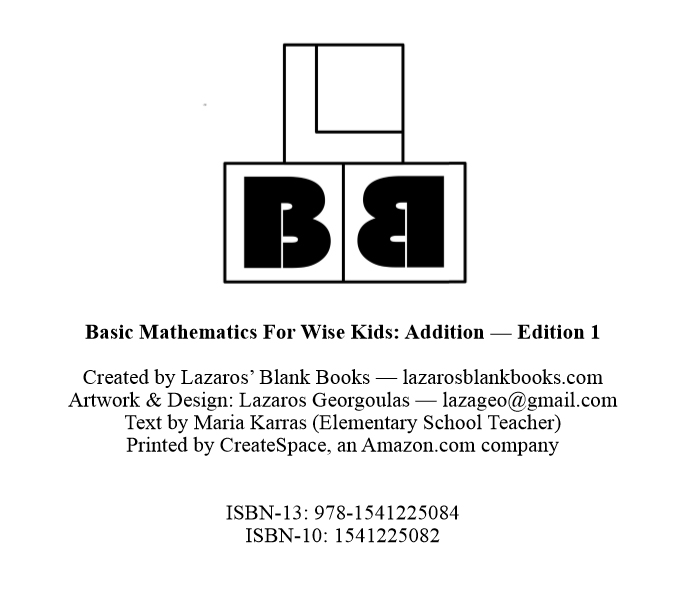 Basic Mathematics For Wise Kids: Addition - Edition 1 - By Lazaros' Blank Books