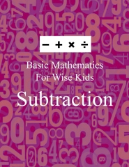 Basic Mathematics For Wise Kids: Subtraction - Front cover