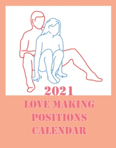 2021 Love Making Positions Calendar - Front Cover
